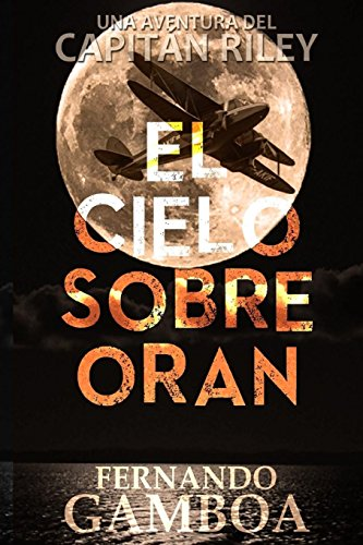 El cielo sobre Oran (Las aventuras del capitán Riley)