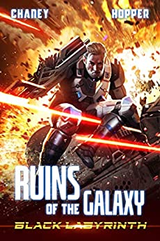 Black Labyrinth: A Military Scifi Epic (Ruins of the Galaxy Book 5) by [J.N. Chaney, Christopher Hopper]