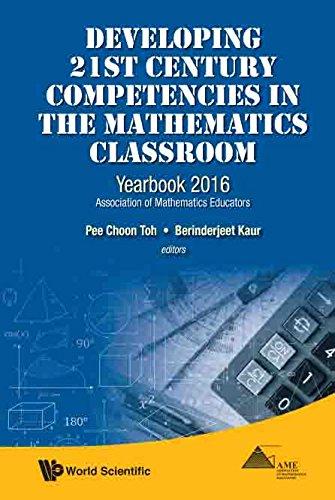 Developing 21st Century Competencies in the Mathematics Classroom: Yearbook 2016, Association of Mathematics Educators