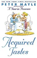 Acquired Tastes by Peter Mayle(1993-04-01)