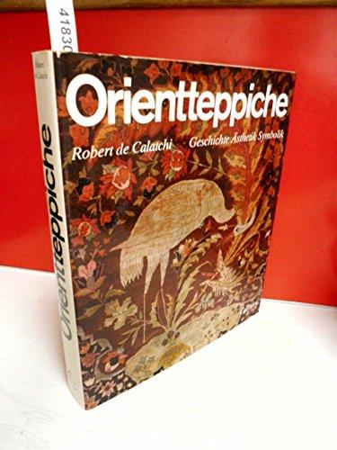 Orientteppiche: Geschichte, Ästhetik, Symbolik