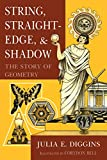 String, Straightedge and Shadow: The Story of Geometry (English Edition)