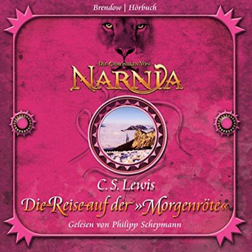 Die Reise auf der Morgenröte: Chroniken von Narnia 5