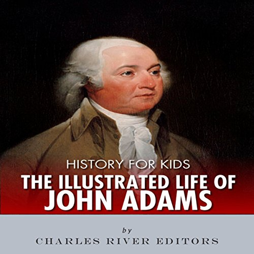 『History for Kids: The Illustrated Life of John Adams』のカバーアート