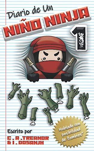 """Diario de un Niño Ninja 1: """"Nublado con posibilidad de Zombies"""": Una aventura divertida para niños de entre 6 y 12 años (Libro)"""