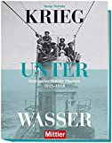 Krieg unter Wasser - Unterseebootflottille Flandern 1915-1918