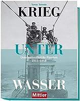 Krieg unter Wasser: Unterseebootflottille Flandern 1915 - 1918