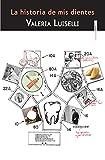 La historia de mis dientes (segunda edición)