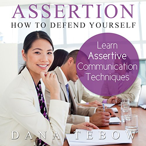 Assertion     How to Defend Yourself , Learning How to Learn Assertive Communication Techniques              By:                                                                                                                                 Dana Tebow                               Narrated by:                                                                                                                                 Alison Wallis                      Length: 37 mins     7 ratings     Overall 2.3