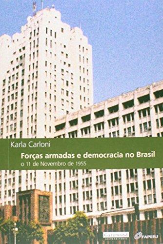 Forças Armadas e Democracia no Brasil. O 11 de Novembro de 1955