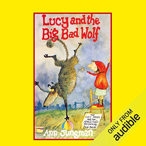 Lucy and the Big Bad Wolf                   By:                                                                                                                                 Ann Jungman                               Narrated by:                                                                                                                                 Jane Asher                      Length: 2 hrs and 38 mins     4 ratings     Overall 4.8