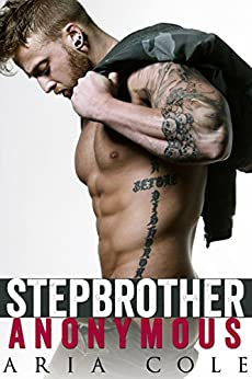 Stepbrother Anonymous by [Aria Cole]