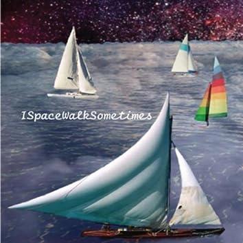 Ispacewalksometimes