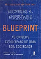 Blueprint: as origens evolutivas de uma boa sociedade: Volume 1