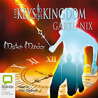 Mister Monday     The Keys to the Kingdom, Book 1              By:                                                                                                                                 Garth Nix                               Narrated by:                                                                                                                                 Allan Corduner                      Length: 8 hrs and 9 mins     36 ratings     Overall 4.8