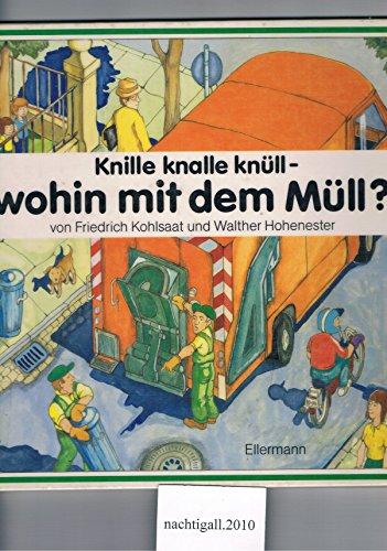 Knülle knalle knüll - wohin mit dem Müll: Sachbilderbuch