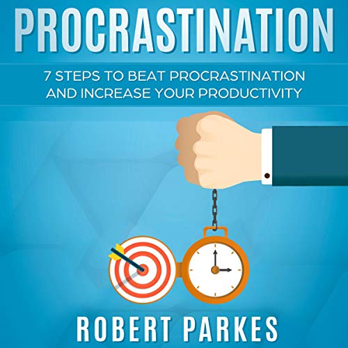 Procrastination: 7 Steps to Beat Procrastination and Increase Your Productivity     Procrastination Series, Book 1              By:                                                                                                                                 Robert Parkes                               Narrated by:                                                                                                                                 Charles Robert Fox                      Length: 1 hr and 23 mins     Not rated yet     Overall 0.0