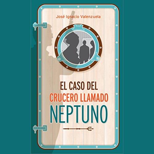 El Caso Del Crucero Llamado Neptuno audiobook cover art