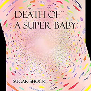 Death of a Super Baby