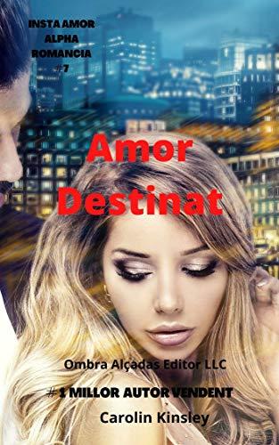 Amor Destinat (INSTA AMOR ALPHA ROMÀNCIA Book 7) (Catalan Edition)