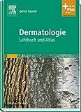 Dermatologie: Lehrbuch und Atlas - mit Zugang zum Elsevier-Portal - Gernot Rassner