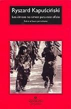 Los cínicos no sirven para este oficio: (Sobre el buen periodismo) (Compactos nº 365) (Spanish Edition)