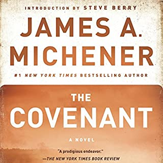 The Covenant     A Novel              Written by:                                                                                                                                 James A. Michener                               Narrated by:                                                                                                                                 Larry McKeever                      Length: 58 hrs and 10 mins     3 ratings     Overall 3.3
