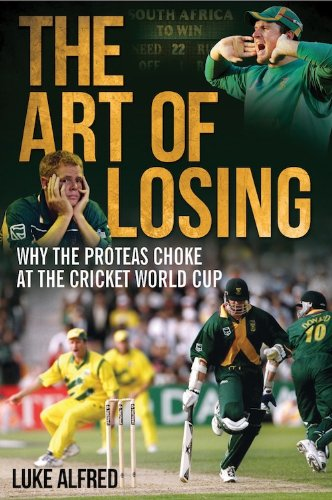 The Art of Losing: Why the Proteas Choke at the Cricket World Cup (English Edition)