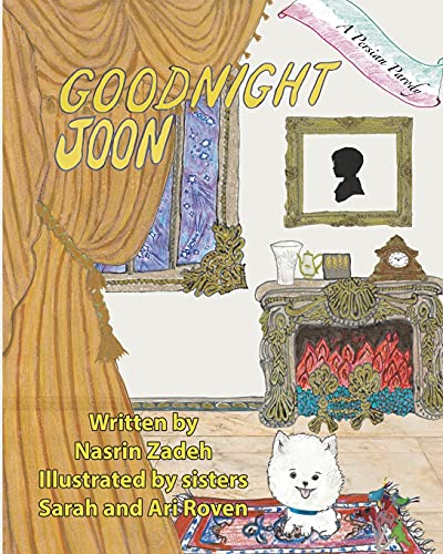 Compare Textbook Prices for Goodnight Joon: A Persian Parody Goodnight Baby  ISBN 9780578813257 by Zadeh, Nasrin,Zadeh, Nasrin,Roven, Sarah,Roven, Ari