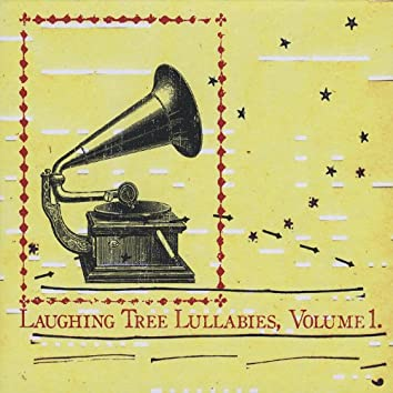 Laughing Tree Lullabies, Vol. 1