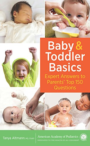Baby and Toddler Basics: Expert Answers to Parents' Top 150 Questions (English Edition)