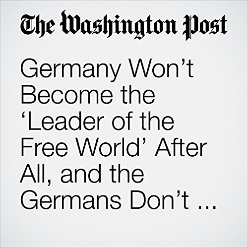Germany Won't Become the 'Leader of the Free World' After All, and the Germans Don't Mind copertina