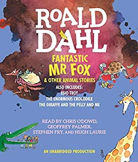 Fantastic Mr. Fox and Other Animal Stories: Includes Esio Trot, The Enormous Crocodile & The Giraffe and the Pelly and Me ...
