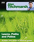 Alan Titchmarsh How to Garden: Lawns Paths and...