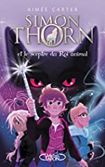 Simon Thorn - Tome 1 Et le sceptre du Roi animal (1) d'Aimee Carter