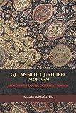 Gli anni di Gurdjieff 1929-1949: Memorie di Louise Goepfert March