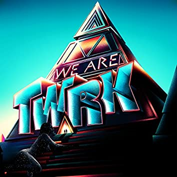 WE ARE TWRK