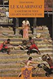 Le Kalaripayat - L'ancêtre de tous les arts martiaux d'Asie
