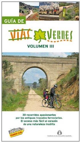 Guía de Vías Verdes. Vol. III: 3 (Guías Singulares)
