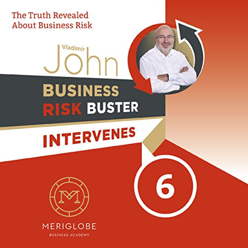 Business Risk Buster Intervenes: The Truth Revealed about Business Risk (Business Risk Buster Intervenes 6) cover art