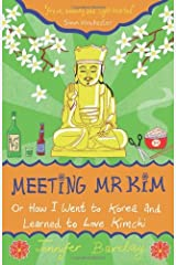 Meeting Mr Kim: How I Went to Korea and Learned to Love Kimchi: Or How I Went to Korea and Learned t: Written by Jennifer Barclay, 2008 Edition, (Summersdale Publishers) Publisher: Summersdale [Paperback] Paperback