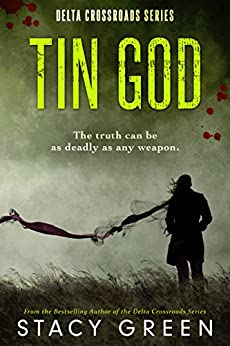 Tin God (Delta Crossroads Trilogy, Book 1) by [Stacy Green]