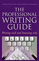 Professional Writing Guide: Writing well and knowing why