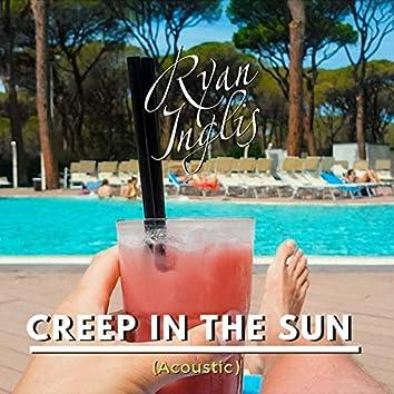 Creep in the Sun (Acoustic)
