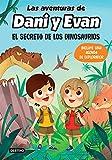 Las aventuras de Dani y Evan. El secreto de los dinosaurios (Spanish Edition)