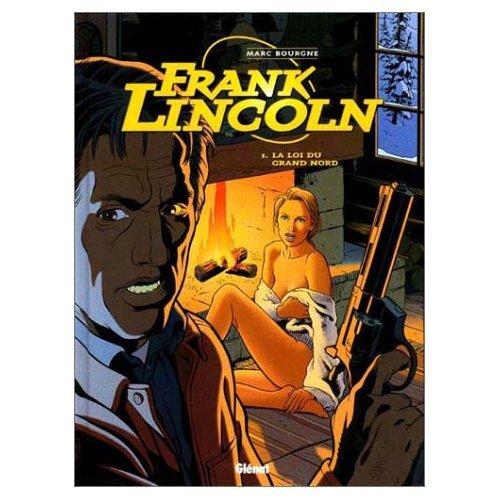 Frank Lincoln, tome 1 : La loi du Grand Nord