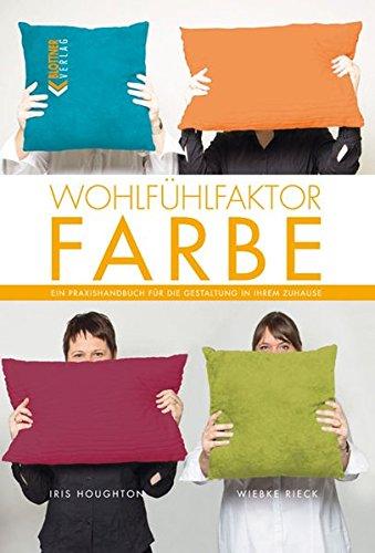 Wohlfühlfaktor Farbe: Ein Praxishandbuch für die Gestaltung in Ihrem Zuhause