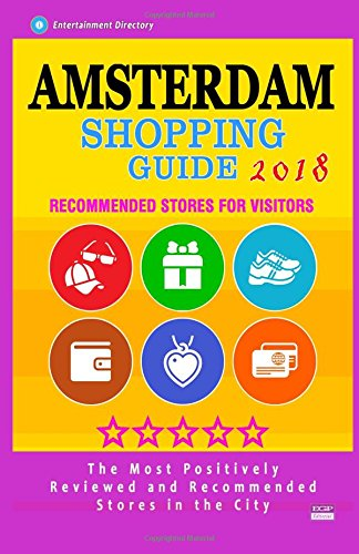 Amsterdam Shopping Guide 2018: Best Rated Stores in Amsterdam, Netherlands - Stores Recommended for Visitors, (Shopping Guide 2018)
