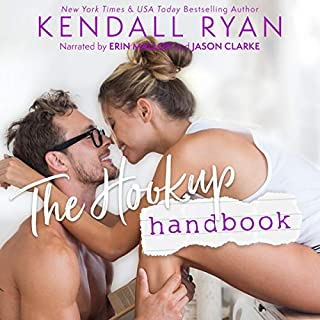 The Hookup Handbook                   Written by:                                                                                                                                 Kendall Ryan                               Narrated by:                                                                                                                                 Jason Clarke,                                                                                        Erin Mallon                      Length: 5 hrs and 59 mins     3 ratings     Overall 4.7
