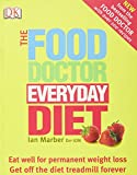 Food Doctor Everyday Diet : Eat Well for Permanent Weight Loss Get Off the Diet Treadmill Forever